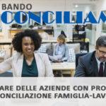 #Conciliamo: il bando che incoraggia il welfare delle aziende con progetti di conciliazione famiglia-lavoro