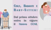 Colf, Badanti e Baby Sitter: dal primo ottobre entra in vigore il Nuovo CCNL.